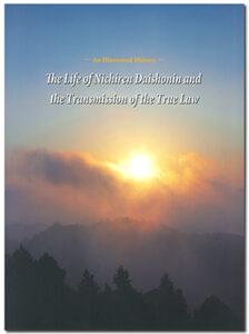The Life of Nichiren Daishonin and the Transmission of the True Law/(英語版 日蓮大聖人のご生涯と正法伝持)|大日蓮出版